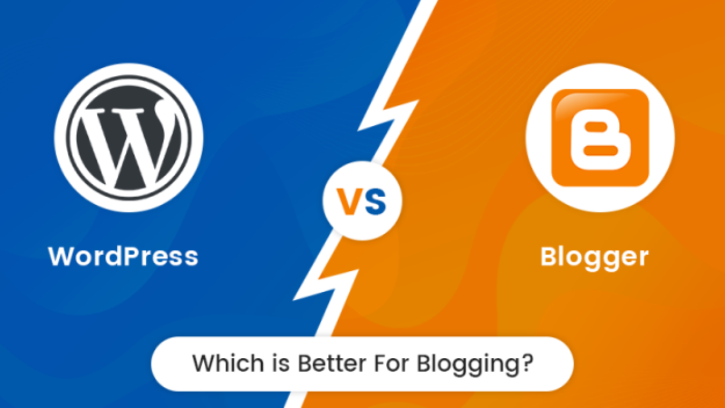Would You Choose Blogger or WordPress For Your Blog?