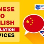 Singapore Translation Services Provide English to Chinese Translation